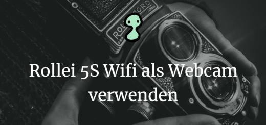 Rollei 5S Wifi als Webcam verwenden